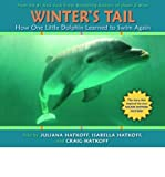 img - for BY Hatkoff, Juliana ( Author ) [{ Winter's Tail: How One Little Dolphin Learned to Swim Again By Hatkoff, Juliana ( Author ) Aug - 01- 2011 ( Paperback ) } ] book / textbook / text book