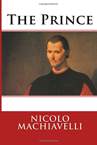 an analysis of niccolo machiavellis most famous treatise the prince Machiavelli and the prince country and in 1512 he wrote his most famous treatise the prince prince by niccolo machiavelli: book analysis.