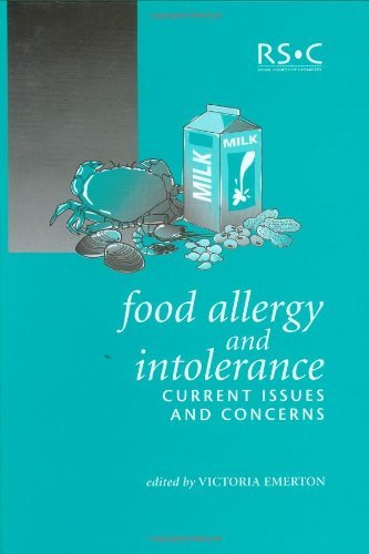 Food Allergy and Intolerance: Current Issues and Concerns (Special Publications)