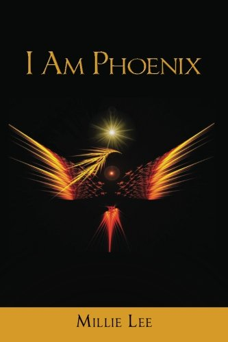 Book: I Am Phoenix by Millie Lee