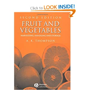 Fruit and vegetables: harvesting, handling, and storage Keith Thompson