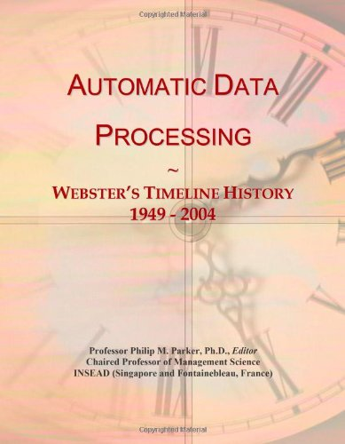 Automatic Data Processing: Webster's Timeline History, 1949 - 2004