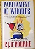 Image of Parliament of Whores: A Lone Humorist Attempts to Explain the Entire U. S. Government