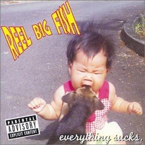 Everything Sucks by Reel Big Fish (2001-11-07)