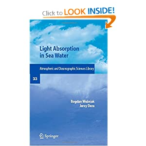 Light Absorption and Absorbents in Sea Waters (Atmospheric and Oceanographic Sciences Library): Bogdian Wozniak, Jerzy Dera: 9780387307534: Amazon.com: Books