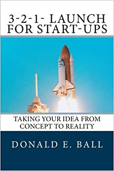 3-2-1-Launch For Start-Ups: Taking Your Idea From Concept To Reality
