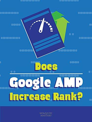 Clip: Does Google AMP Increase Rank?
