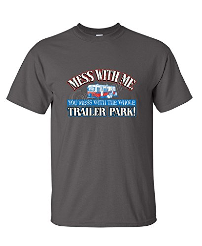 Mess With Me, You Mess With The Whole Trailer Park T-Shirt M Charcoal (The Trailers Wife compare prices)