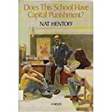 Does This School Have Capital Punishment? (0385282206) by Hentoff, Nat
