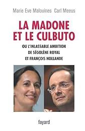 La madone et le culbuto ou l'inlassable ambition de Ségolène Royal et François H