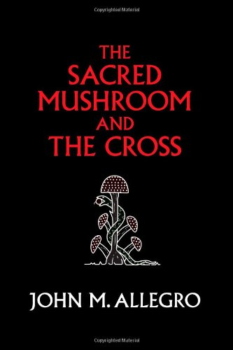 The Sacred Mushroom And The Cross: A Study Of The Nature And Origins Of Christianity Within The Fertility Cults Of The Ancient Near East w cenie 70,94 zł na amazon.co.uk
