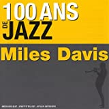 echange, troc Miles Davis - 100 Ans De Jazz : Miles Davis
