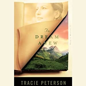 To Dream Anew: The Heirs of Montana Series, Book 3 | [Tracie Peterson]