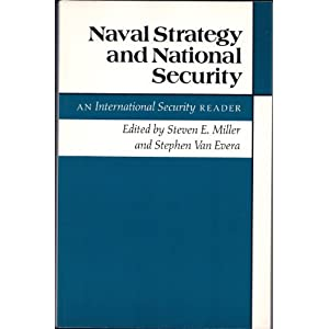 Naval Strategy and National Security: An International Security Reader