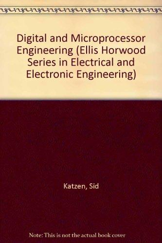 digital-and-microprocessor-engineering-ellis-horwood-series-in-electrical-and-electronic-engineering