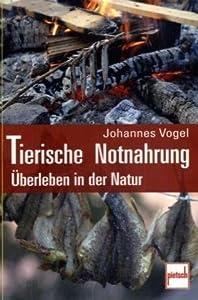 Tierische Notnahrung: Überleben in der Natur