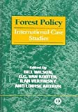 Forest Policy: (0851993095) by Wilson, Bill