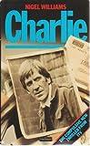 Charlie (0413555704) by Williams, Nigel