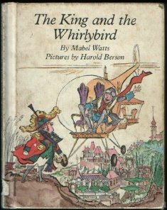 The King and the Whirlybird, Mabel Watts, Harold Berson