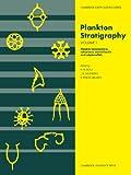 Plankton Stratigraphy (Cambridge Earth Science Series) Vol. 1