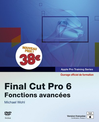 Final cut pro 6 fonctions avan certification apple