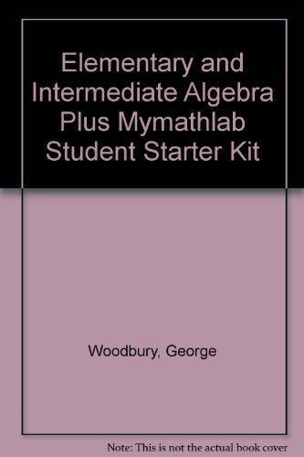 Elementary and Intermediate Algebra Plus Mymathlab Student Starter Kit