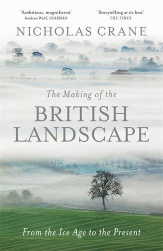 The Making of the British Landscape: An Alternative History from the Ice Age to the Present (Making Of The British Landscape compare prices)