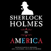 Sherlock Holmes in America | [Jon L. Lellenberg (editor), Martin H. Greenberg (editor), Daniel Stashower (editor)]