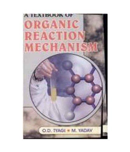 A Textbook of Organic Reaction Mechanism