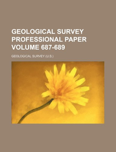 Geological Survey professional paper Volume 687-689