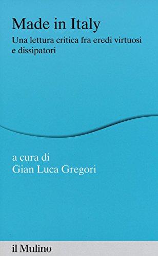 Made in Italy. Una lettura critica fra eredi virtuosi e dissipatori