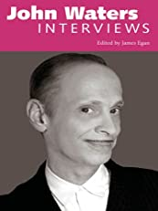 John Waters: Interviews (Conversations With Filmmakers)