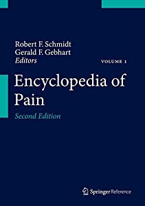 Encyclopedia of Pain Robert F. Schmidt and Gerald F Gebhart