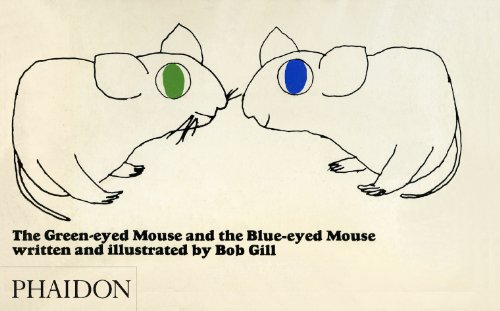 The Green-Eyed Mouse and the Blue-Eyed Mouse, Bob Gill