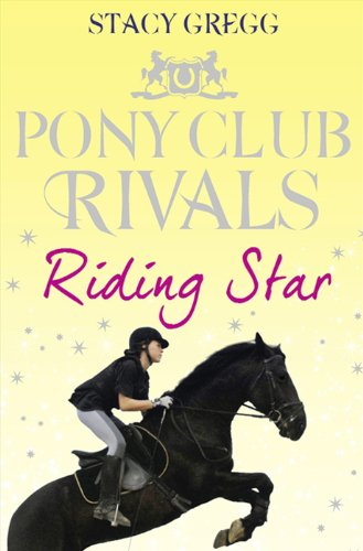 Riding Star (Pony Club Rivals, Book 3)