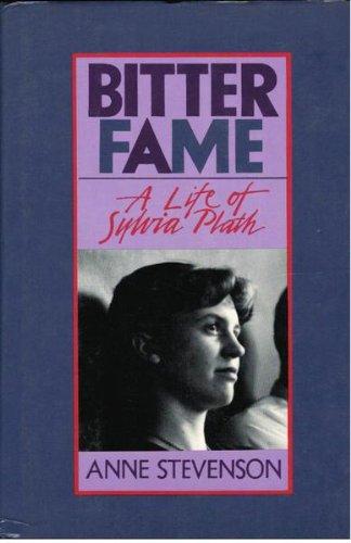Bitter Fame: A Life of Sylvia Plath, Stevenson, Anne