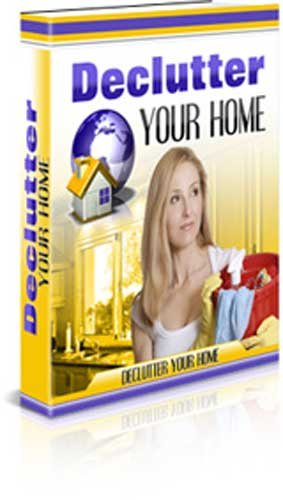 Declutter Your Home: Stop being embarrassed by your messy home!