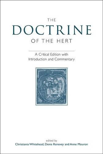 The Doctrine of the Hert: A Critical Edition with Introduction and Commentary (University of Exeter Press - Exeter Medieval Texts and Studies)