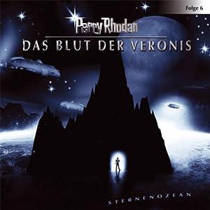 Das Blut der Veronis (Perry Rhodan Sternenozean 6) Hörspiel
