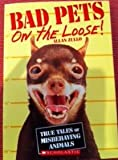 Bad Pets on the Loose By Allan Zullo (Paperback)
