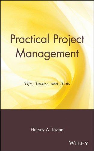 Practical Project Management: Tips, Tactics, And Tools