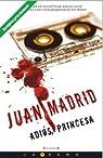 ADIOS, PRINCESA par Juan Madrid