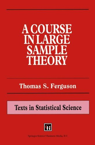 A Course in Large Sample Theory (Chapman & Hall/CRC...