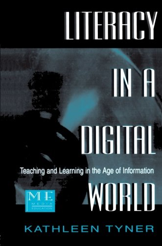 Literacy in a Digital World: Teaching and Learning in the...