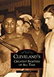 img - for Cleveland's Greatest Fighters of All Time (Images of Sports) by Fitch, Jerry (2002) Paperback book / textbook / text book