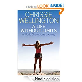 A Life Without Limits: Chrissie Wellington, The Autobiography: A World Champions's Journey