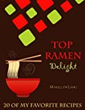 Top Ramen Delight: 20 of my Favorite Recipes