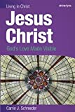 img - for Jesus Christ (student book): God's Love Made Visible (Living in Christ) [Paperback] [2011] Carrie J. Schroeder book / textbook / text book