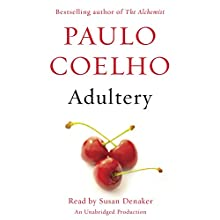 Adultery: A Novel | Livre audio Auteur(s) : Paulo Coelho, Margaret Jull Costa (translator), Zoë Perry (translator) Narrateur(s) : Susan Denaker