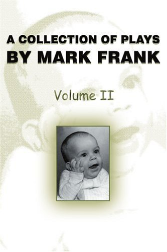 A Collection of Plays by Mark Frank